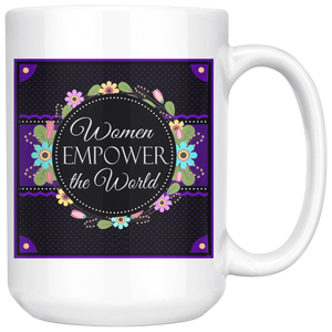 Women Empower The World Original Design Large 15 oz Mug