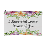 I Know What Love is Because of You Custom Designed Accessory Pouch, 2 Sizes - Mind Body Spirit