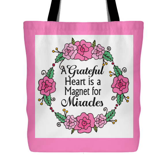 A Grateful Heart, A Magnet for Miracles 18 x 18 Tote Bag - Pink, Black - Mind Body Spirit