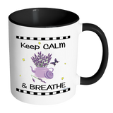 Keep Calm & Breathe Ceramic Mug 11 oz with Color Glazed Interior in 7 Colors, Coffee Mugs - Mind Body Spirit