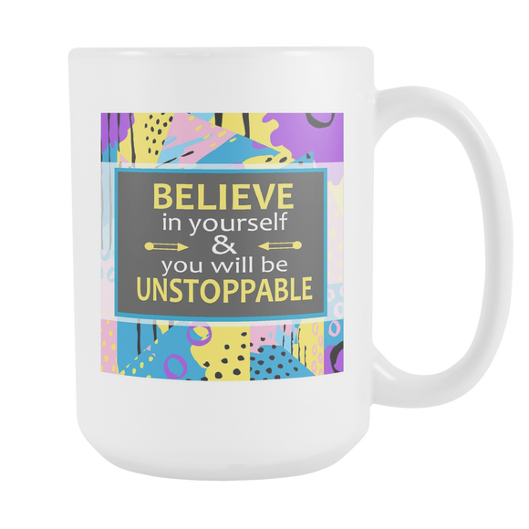 Believe In Yourself & You Will Be Unstoppable Ceramic Mug Large 15 oz - White, Purple