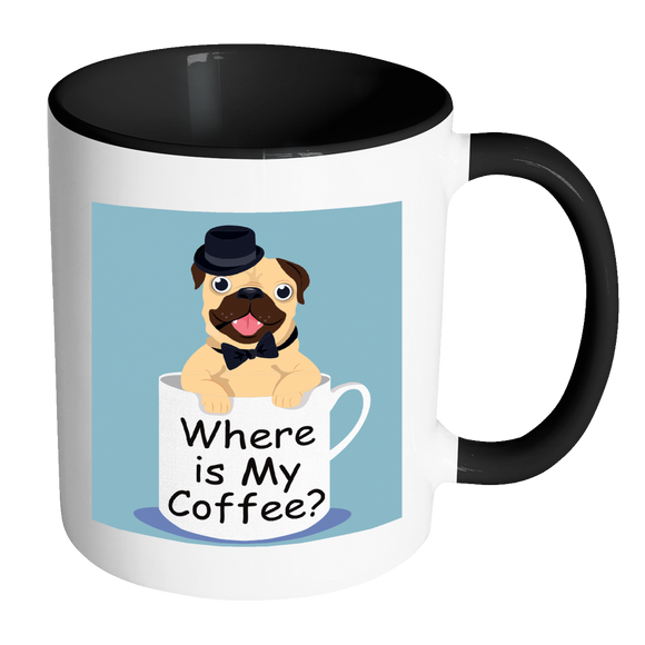 Where Is My Coffee Pug Mug Ceramic Mug 11 Oz With Color Glazed Interior In 7 Colors, Coffee Mugs