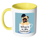 Where Is My Coffee Pug Mug Ceramic Mug 11 Oz With Color Glazed Interior In 7 Colors, Coffee Mugs - Mind Body Spirit