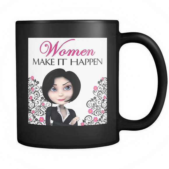 Women Make It Happen Black Ceramic Mug 11 oz