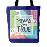 Dreams Come True Tote Bag 18 x 18 - Three colors - Mind Body Spirit