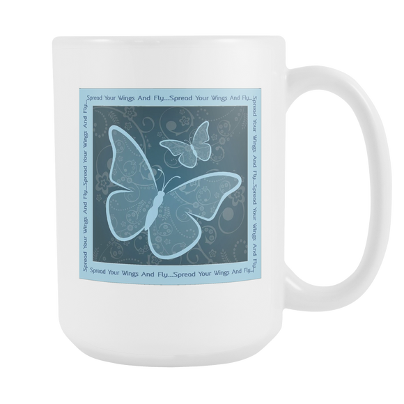 Spread Your Wings And Fly Large Ceramic Mug 15 oz - White