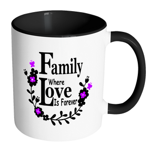Family Love Forever Ceramic Mug 11 Oz With Color Glazed Interior In 7 Colors, Coffee Mugs - Mind Body Spirit