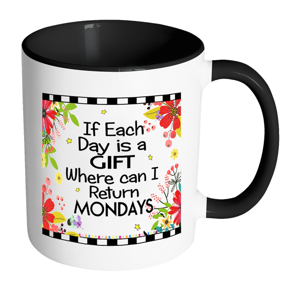 If Each Day Is A Gift Ceramic Mug 11 oz with Color Glazed Interior in 7 Colors, Coffee Mugs