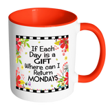 If Each Day Is A Gift Ceramic Mug 11 oz with Color Glazed Interior in 7 Colors, Coffee Mugs - Mind Body Spirit