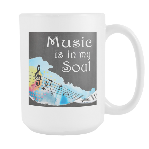 Music Is In My Soul Large Custom Ceramic Mug 15 oz
