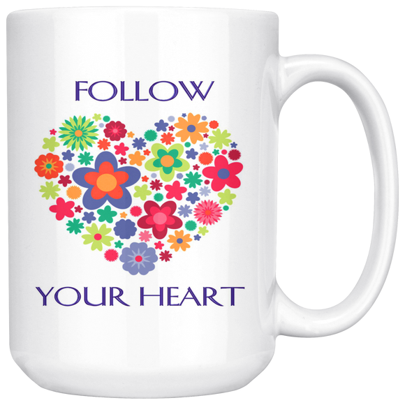 Follow Your Heart Large 15 oz Mug