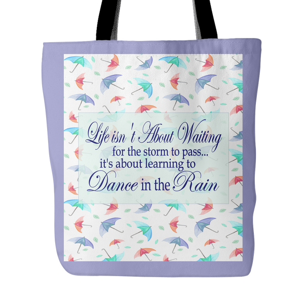 Life Isn't About Waiting...Dance In The Rain Tote Bag 18 x 18 - Violet - Mind Body Spirit