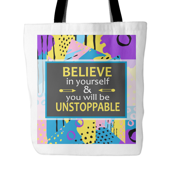 Believe In Yourself & You Will Be Unstoppable Tote Bag 18 x 18 - White, Purple, Black - Mind Body Spirit