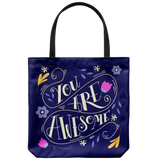 You Are Awesome Custom Design Tote Bag 18 x 18 - Mind Body Spirit