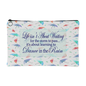 Life Isn't About Waiting...Dance In The Rain Zippered Accessory Pouch - Small 8 x 5, Large 8 x 12
