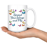 Spread Your Wings and Fly Large 15 oz Mug