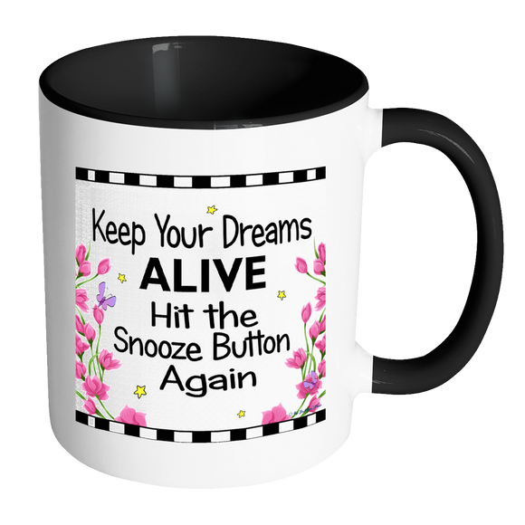 Keep Your Dreams Alive Ceramic Mug 11 oz with Color Glazed Interior in 7 Colors, Coffee Mugs