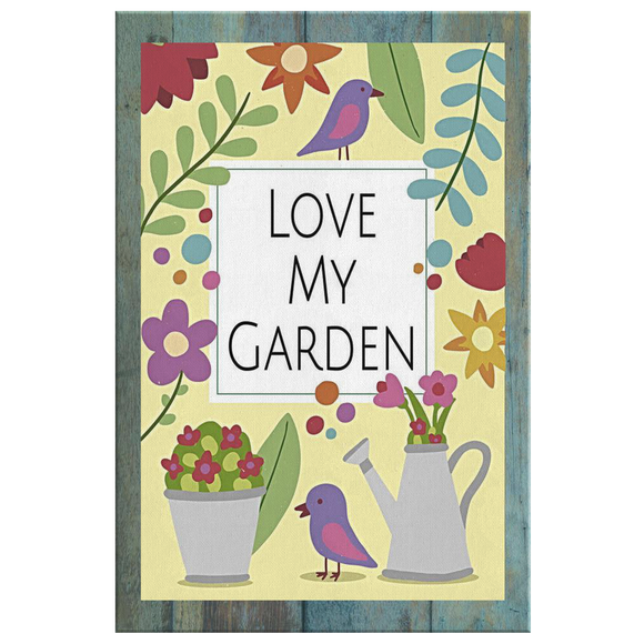 Love My Garden Original Design Canvas Wall Art - Mind Body Spirit