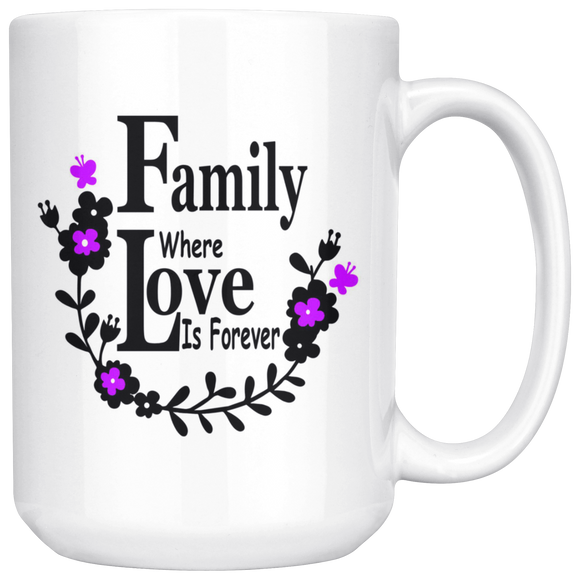 Family Where Love is Forever Large 15 oz Mug - Mind Body Spirit