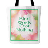Kind Words Cost Nothing 18 x 18 Tote Bag - White, Green - Mind Body Spirit