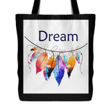 Dream - Beautiful Feathers Tote 18 x 18 - 3 Colors - Mind Body Spirit