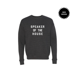 LOVE BUBBY WOMENS/UNISEX SPEAKER OF THE HOUSE SWEATSHIRT