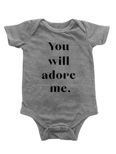 LOVE BUBBY YOU WILL ADORE ME ONESIE