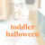 Basal Baby Playlist - Toddler Halloween