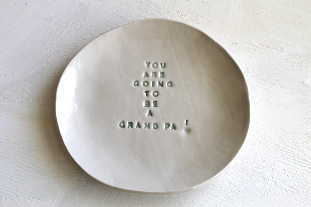 You are going to be a Grand Pa! Dessert Plate