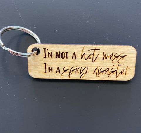 I'm not a hot mess I'm a spicy distaster Engraved Keychain