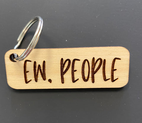 Ew, People Engraved Keychain
