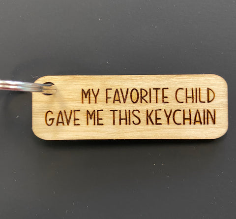 My Favourite Child Gave Me This Keychain Engraved Keychain