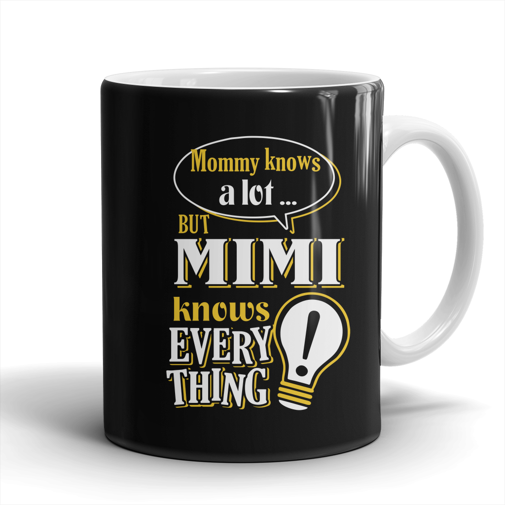 MiMi Knows More Mug - MiMi Mug - TeeAmazing