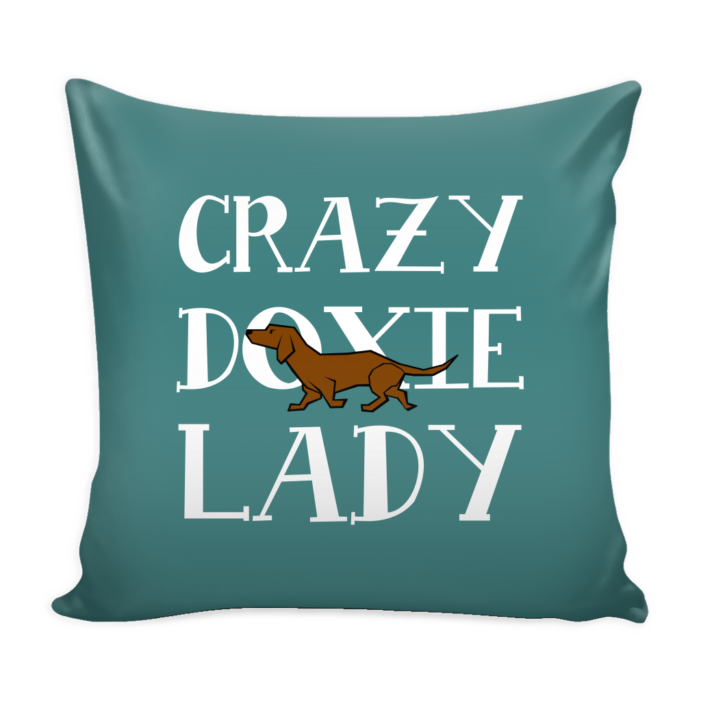 Crazy Doxie Lady Dog Pillow Cover - Dachshund Accessories - TeeAmazing
