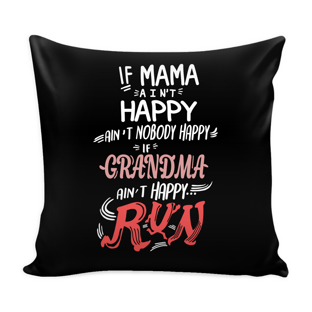 If Grandma  ain't Happy Pillow Cover - Grandma  Accessories - TeeAmazing