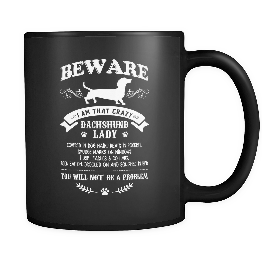 Beware Crazy Lady Dachshund Dog Mugs & Coffee Cups - Dachshund Coffee Mugs - TeeAmazing