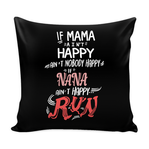 If NANA ain't Happy Pillow Cover - NANA Accessories - TeeAmazing