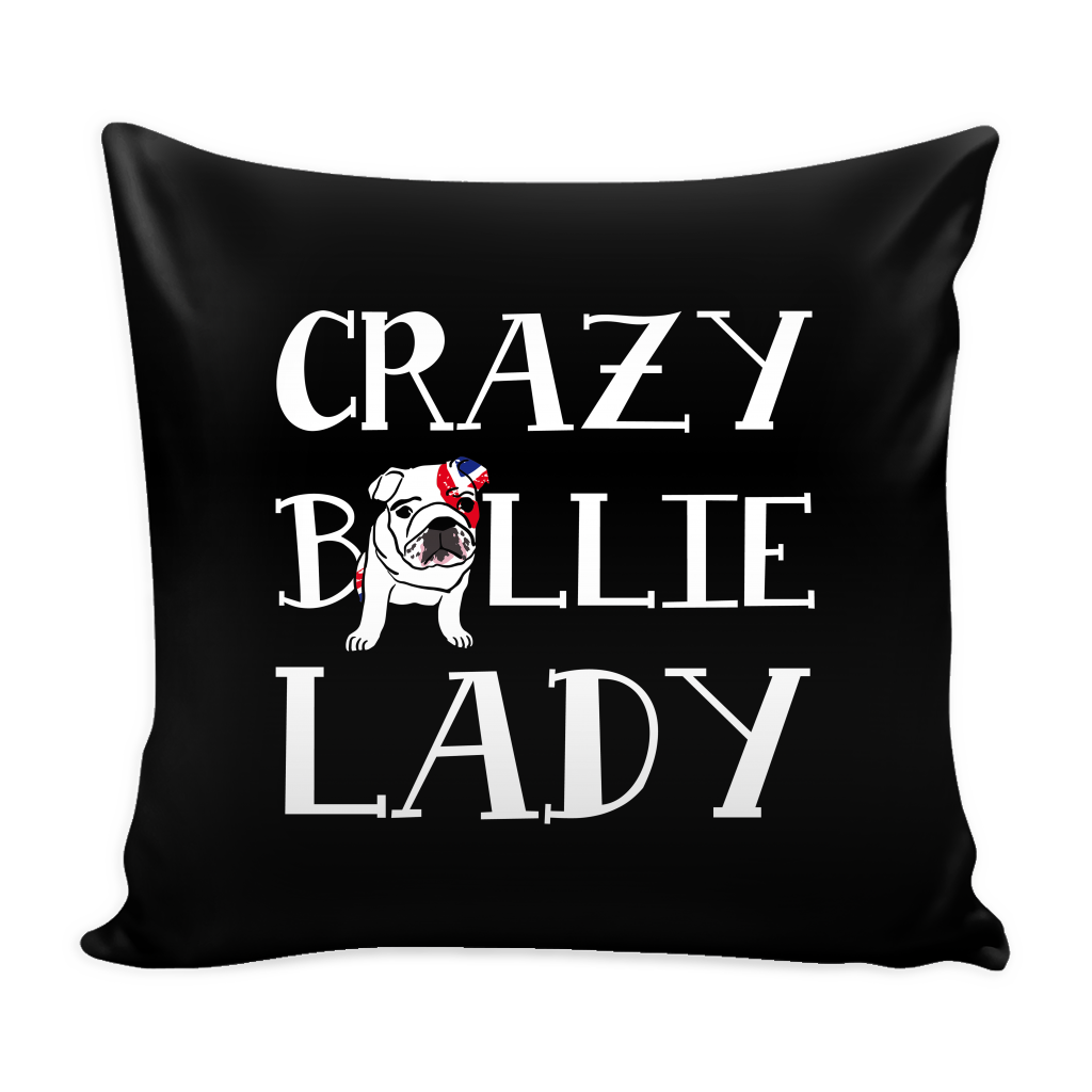 Crazy Bullie Lady Dog Pillow Cover - English Bulldog Accessories - TeeAmazing