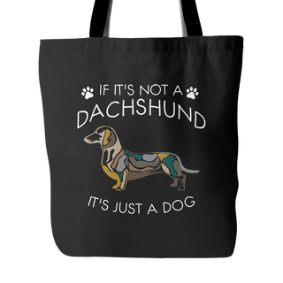 If It's Not A Dachshund Dog Tote Bags - Dachshund Bags - TeeAmazing