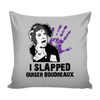 I Slapped Ouiser Boudreaux Pillow Cover - Steel Magnolias Accessories - TeeAmazing - 4