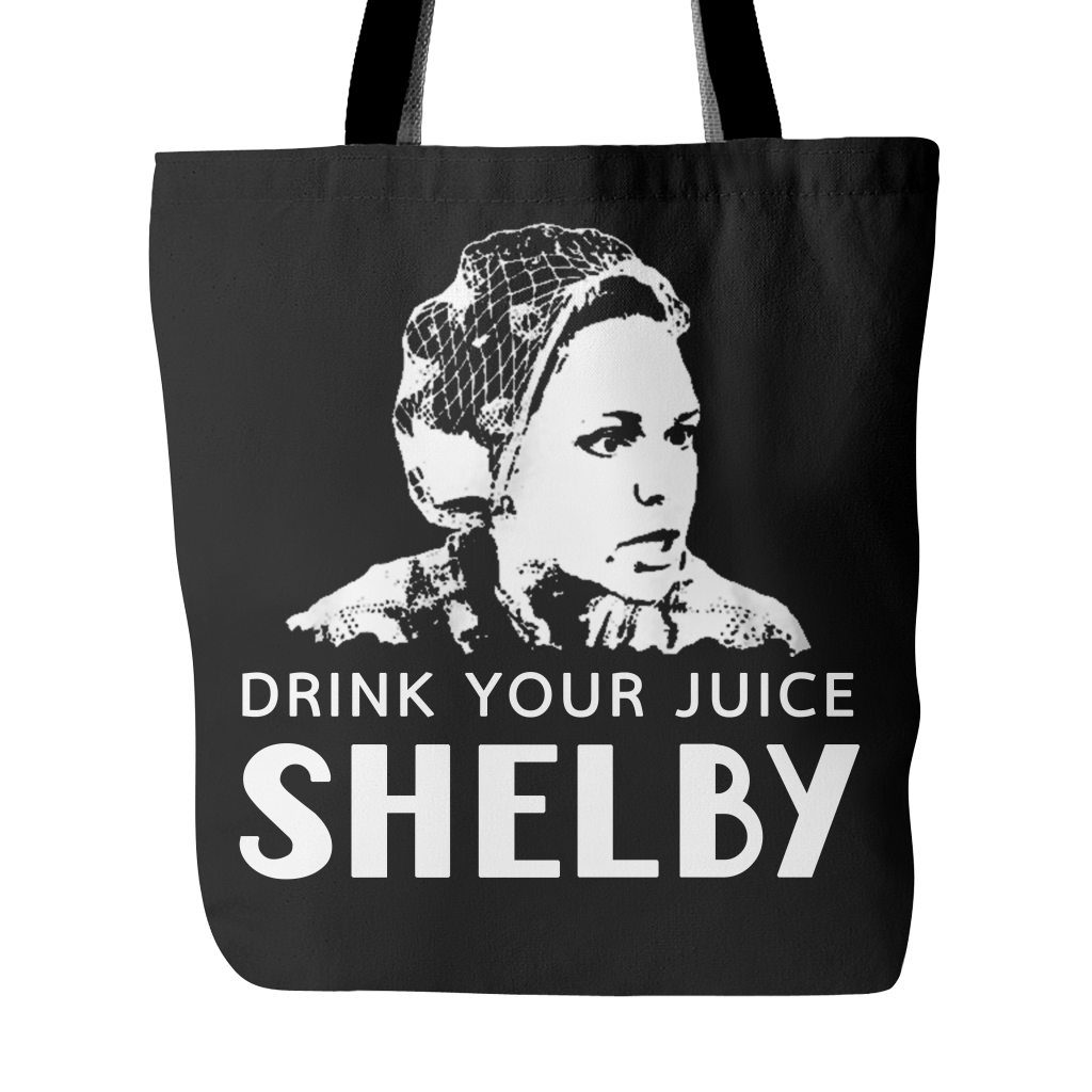 Drink Your Juice Shelby Tote Bags - Steel Magnolias Bags - TeeAmazing