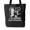 I Slapped Ouiser Boudreaux Tote Bags - Steel Magnolias Bags - TeeAmazing - 1