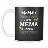 Mommy Knows Best But Mema... Mug - Mema Mug - TeeAmazing
