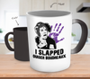 I Slapped Ouiser Boudreaux Color Changing Mug - Steel Magnolias Mug - TeeAmazing - 1