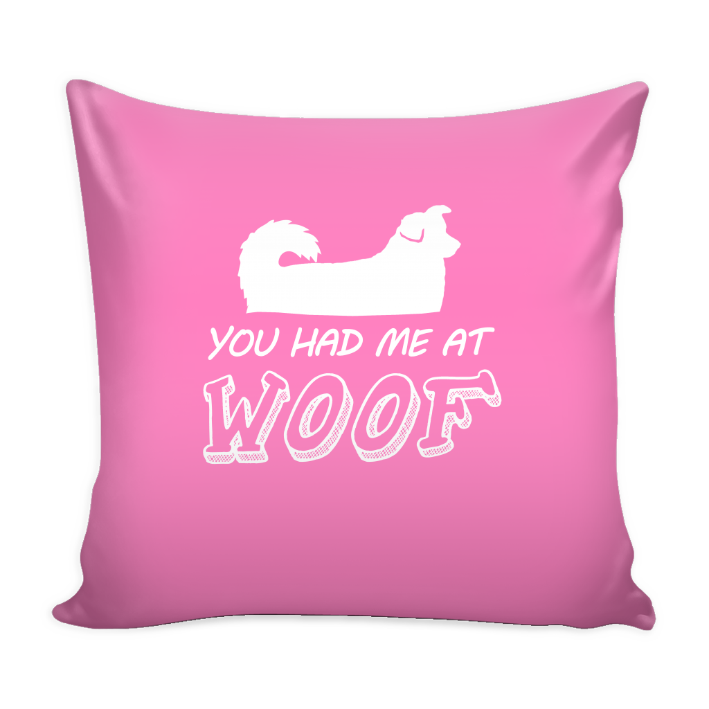 You Had Me At Woof Pillow Cover - Australian Shepherd Dog Accessories - TeeAmazing