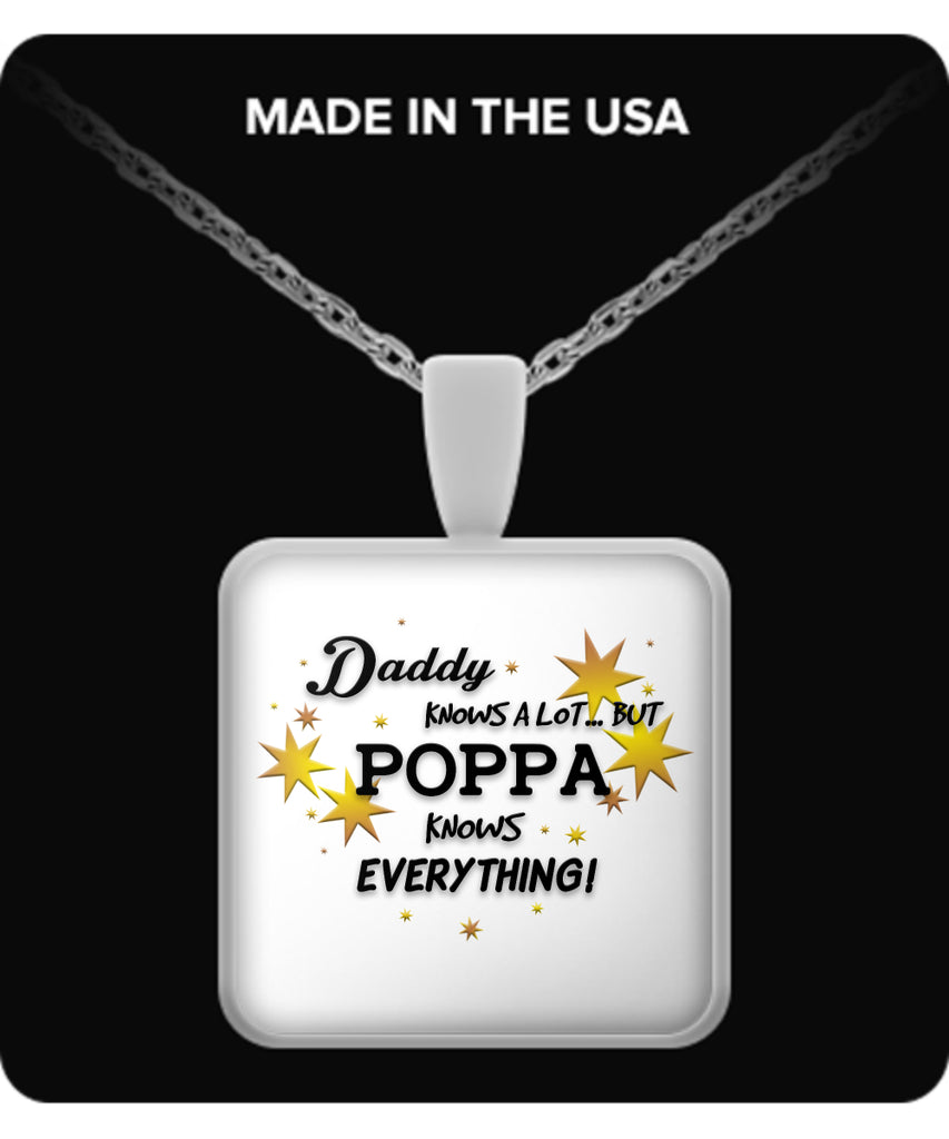 Poppa Knows Everything Necklace - Poppa Necklace - TeeAmazing