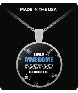 Only Awesome Pawpaw Get Hugged A Lot Necklaces & Pendants - Grandpa Necklaces - TeeAmazing
