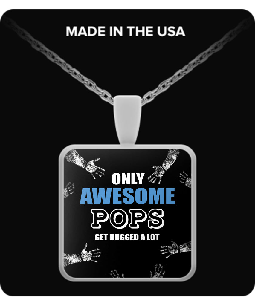 Only Awesome Pops Get Hugged A Lot Necklaces & Pendants - Grandpa Necklaces - TeeAmazing