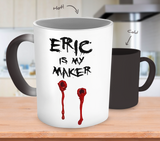 Eric Is My Maker Color Changing Mugs & Coffee Cups - True Blood Coffee Mugs - TeeAmazing