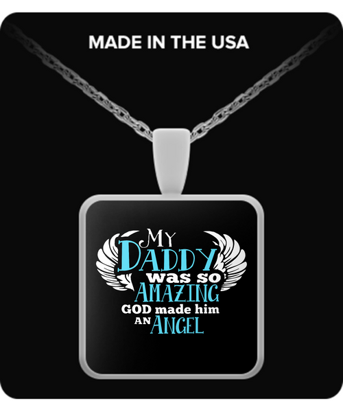 My Daddy Was So Amazing Necklaces & Pendants - Dad Necklaces - TeeAmazing - 3